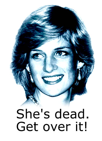 Diana: She's Dead, Get Over It! t-shirt design